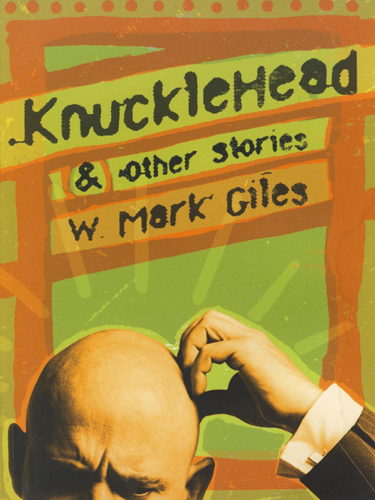 Knucklehead & Other Stories